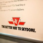TTC The Better Way to SkyDome Sign